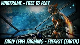 Warframe - Farming Everest Excavation (Earth) at Early Levels for Easy Mods