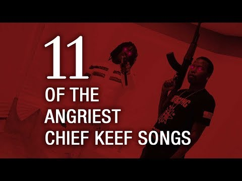 11 of the Angriest Chief Keef Songs