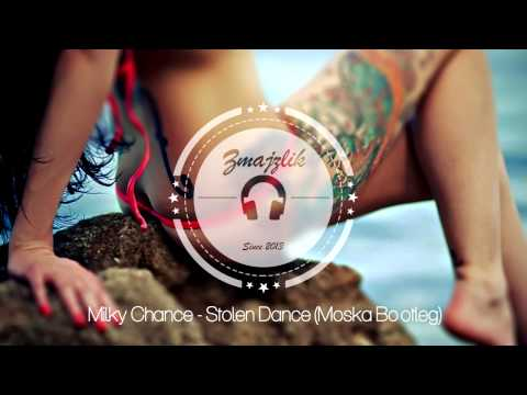 Milky Chance - Stolen Dance (Moska Bootleg) FREE DOWNLOAD