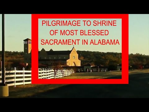 Pilgrimage to Shrine of Most Blessed Sacrament in Alabama