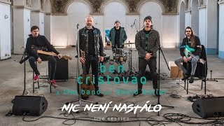 NIC NENÍ NASTÁLO LIVE SESSION - David Koller ft. Ben Cristovao & The Band