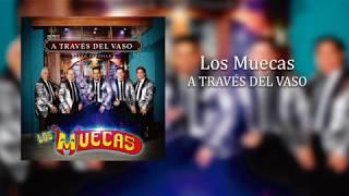 Gambar cover A TRAVÉS DEL VASO - Los Muecas (Lo más nuevo 2019)