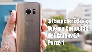 3 Características que no conocías del Samsung Galaxy S7, Parte 1