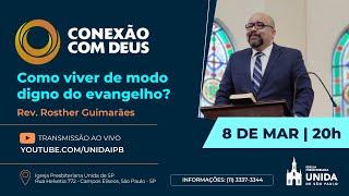 CONEXÃO COM DEUS AO VIVO - Igreja Presbiteriana Unida de São Paulo - 08/03/2021