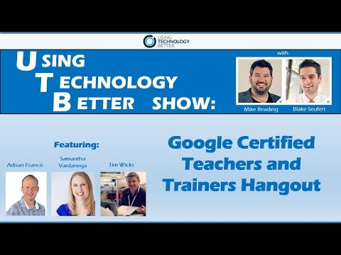 UTB Show: Google Certified Teachers and Trainers Hangout