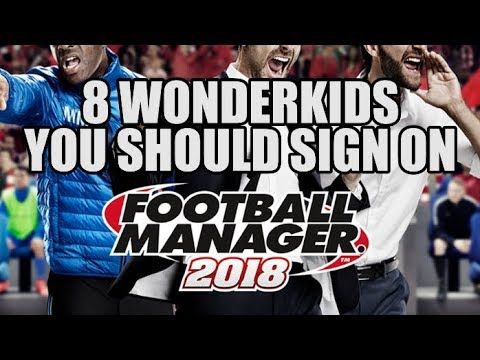 8 Wonderkids You Should Sign On Football Manager 2018