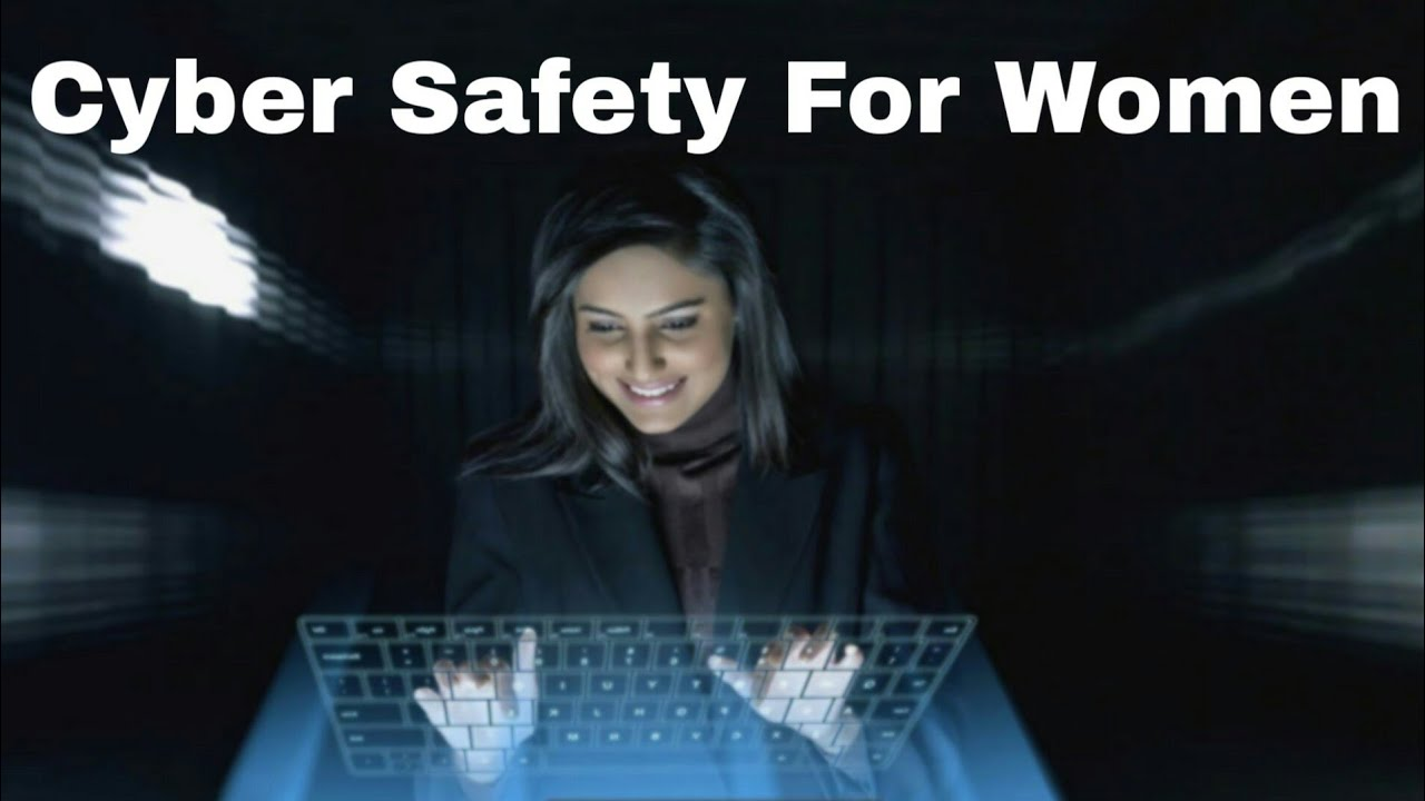 Cyber Safety Tips For Women