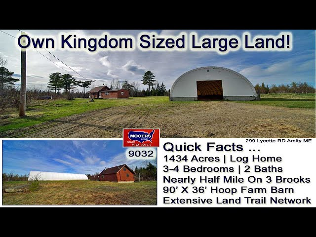 Maine Land Kingdom Lot | 1434 Acres, Log Home, Barn MOOERS REALTY 9032