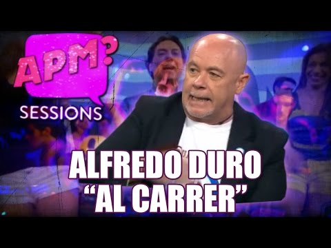 APM? SESSIONS - ALFREDO DURO 'AL CARRER'