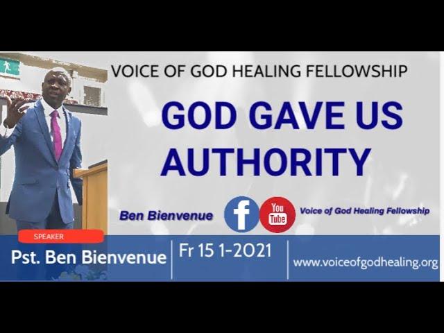 """""""GOD GAVE US AUTHORITY"""" Pastor Ben Bienvenue"""