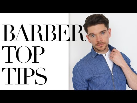 Get The Best From Your Barber | Top Tips