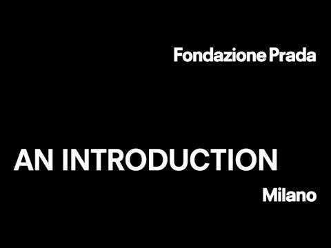 Fondazione Prada | An Introduction | Exhibition video