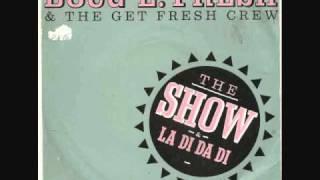 Doug E Fresh & The Get Fresh Crew - La Di Da Di