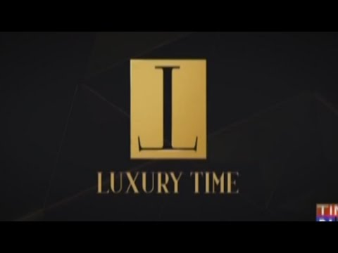 Times Network - LuxuryTime: Ep 1: THE BEST OF BASELWORLD 2016