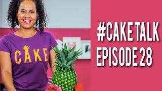 #CakeTalk Episode 28