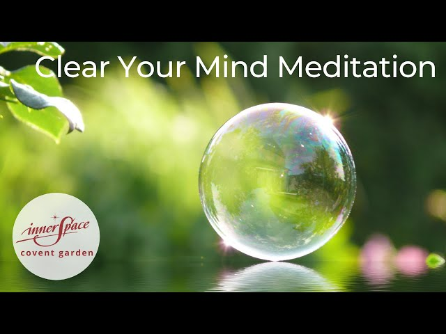 Clear Your Mind | Guided Meditation
