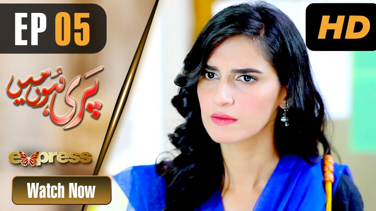 Pakistani Drama | Pari Hun Mein - Episode 5 | Express Entertainment