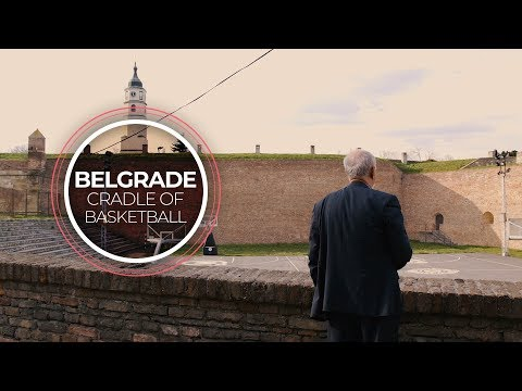 Belgrade: Cradle of Basketball