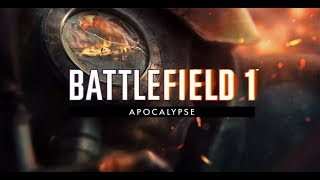 BATTLEFIELD 1 Apocalypse DLC Trailer (2018)