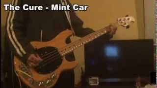 The Cure - Mint Car [Bass Cover]