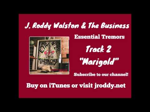 Marigold - Track 2 - Essential Tremors - J  Roddy Walston & The Business