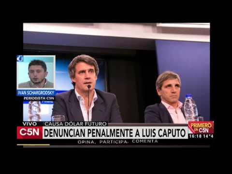 C5N - Primero en C5N: denuncian penalmente a Luis Caputo por causa de dolar futuro