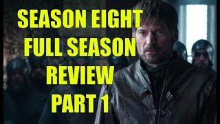 Preston's Game of Thrones Season Eight Full Season Review, Part 1