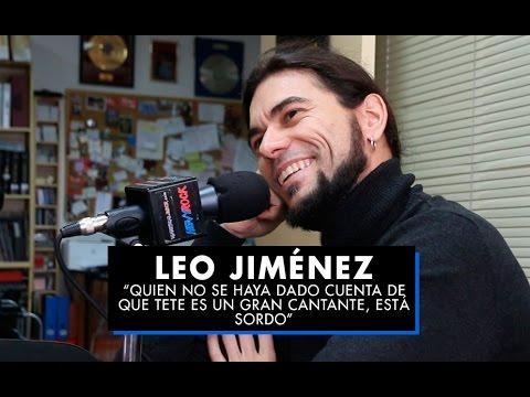 """Leo Jiménez: """"Quien no se haya dado cuenta de que Tete es un gran cantante, está sordo"""""""