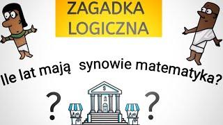 ZAGADKA LOGICZNA- Synowie Matematyka