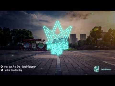 Avicii feat. Rita Ora - Lonely Together (Twist3d Boys Bootleg)