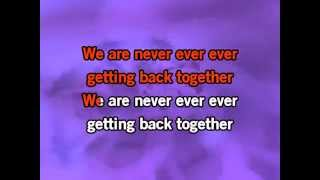Taylor Swift We Are Never Ever Getting Back Together KARAOKE lyrics