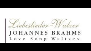 Liebeslieder Walzer (Lovesong Waltzes), Opus 52  (1-6)