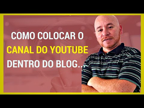 ► Como colocar o canal do Youtube dentro do Blog - Fabio  Vasconcelos