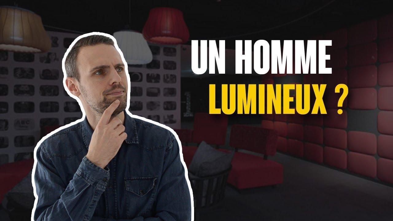 UN HOMME LUMINEUX ?