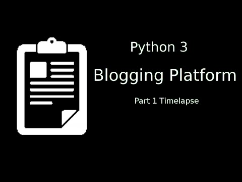 Making a blogging platform in Python [Part 1 Timelapse]
