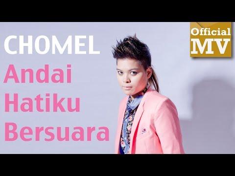 Chomel - Andai Hatiku Bersuara (Official Music Video 720 HD) Lirik HD