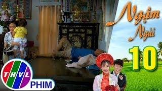 THVL | Ngậm ngùi - Tập 10[3]: Lài lén lút lợi dụng lúc Hoàng ngủ say bắt cóc đứa nhỏ đem đi
