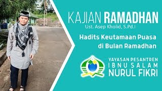 KURMA | Kajian Ramadhan (Ust. Asep Kholid, S.Pd.I) - Hadits Keutamaan Puasa di Bulan Ramadhan