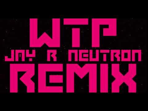 WTP (NEUTRON REMIX)