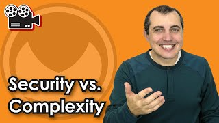 Security vs. Complexity
