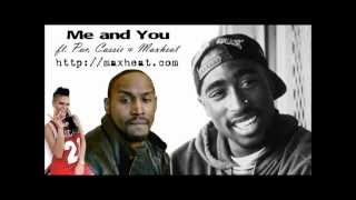 me and you ft cassie tupac 2pac and maxheat mad max mike mosley
