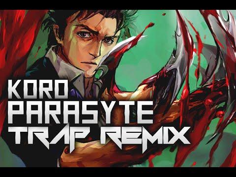【Trap】Parasyte - Next To You (Koro Remix)
