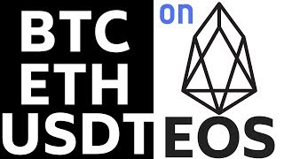 BTC, ETH, USDT on EOS - How To Get EBTC, EETH, EUSD