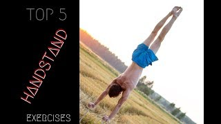TOP 5 EXERCISES TO MASTER HANDSTAND