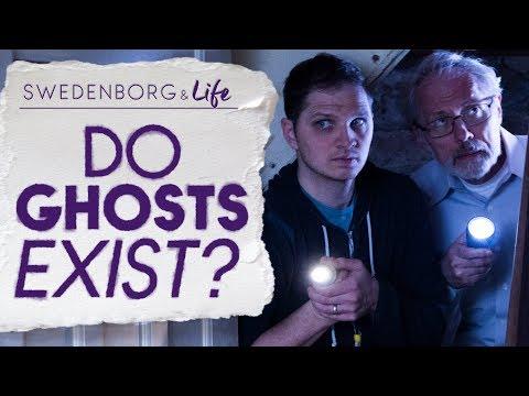 Do Ghosts Exist? - Swedenborg & Life