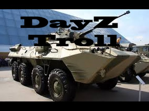 DayZ Troll With a BTR-90