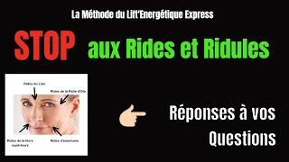 Questions / Réponses sur la Méthode du Lift'Énergétique Express : STOP aux Rides et Ridules