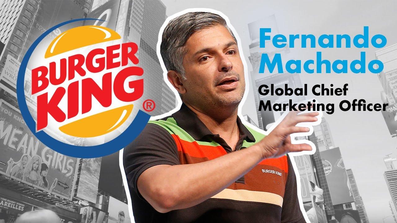 Burger King Global CMO Fernando Machado Explains International ...