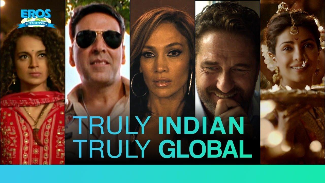 #TrulyIndianTrulyGlobal – Eros STX