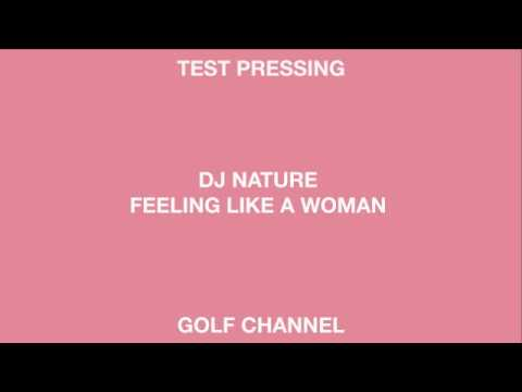 DJ Nature 'Feeling Like A Woman' (Golf Channel)